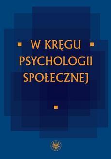 Ebook W kręgu psychologii społecznej pdf