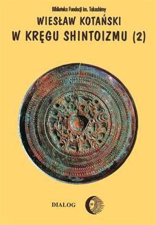 Chomikuj, ebook online W kręgu shintoizmu. Tom 2 Doktryna, kult, organizacja. Wiesław Kotański
