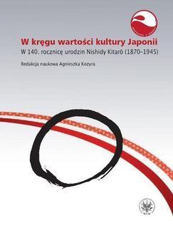Ebook W kręgu wartości i kultury Japonii. W 140. rocznicę urodzin Nishidy Kitarō (1870-1945) pdf