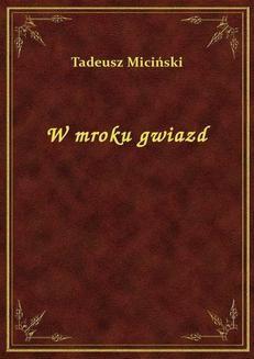 Chomikuj, ebook online W Mroku Gwiazd. Tadeusz Miciński