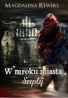 Chomikuj, ebook online W mroku miasta. Szepty. Magdalena Rewers