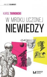 Chomikuj, ebook online W mroku uczonej niewiedzy. Karol Tarnowski