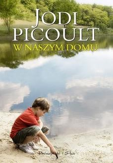 Chomikuj, ebook online W naszym domu. Jodi Picoult
