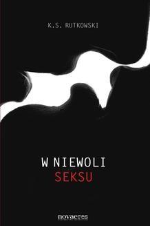 Chomikuj, ebook online W niewoli seksu. K.S. Rutkowski
