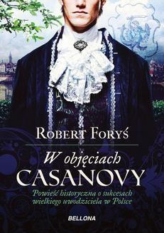 Chomikuj, ebook online W objęciach Casanowy. Robert Foryś