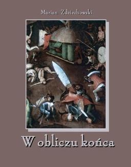 Chomikuj, ebook online W obliczu końca. Marian Zdziechowski
