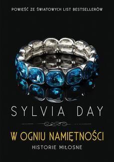 Chomikuj, ebook online W ogniu namiętności. Historie miłosne. Sylvia Day