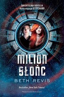 Chomikuj, ebook online W otchłani Tom 2: Milion słońc. Beth Revis