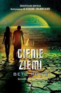 Chomikuj, ebook online W otchłani Tom 3: CIenie Ziemi. Beth Revis