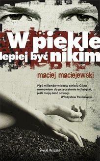 Chomikuj, ebook online W piekle lepiej być nikim. Maciej Maciejewski