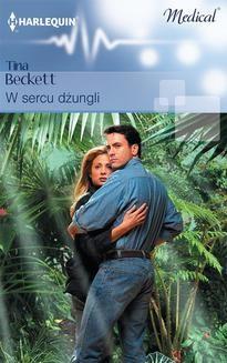 Chomikuj, ebook online W sercu dżungli. Tina Beckett