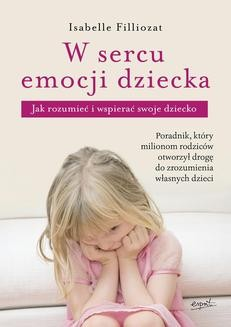 Chomikuj, ebook online W sercu emocji dziecka. Isabelle Filliozat