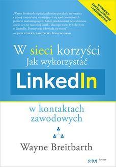 Ebook W sieci korzyści. Jak wykorzystać LinkedIn w kontaktach zawodowych pdf