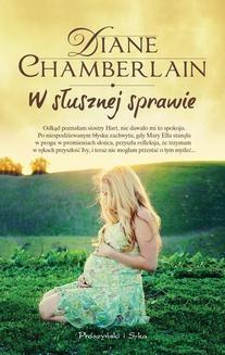 Chomikuj, ebook online W słusznej sprawie. Diane Chamberlain
