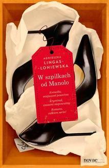 Chomikuj, ebook online W szpilkach od Manolo. Agnieszka Lingas-Łoniewska