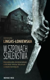 Chomikuj, ebook online W szponach szaleństwa. Agnieszka Lingas-Łoniewska
