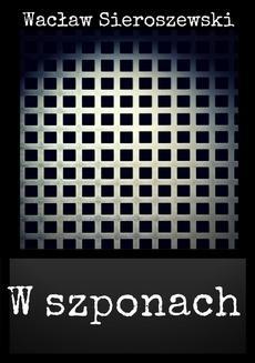 Chomikuj, ebook online W szponach. Wacław Sieroszewski