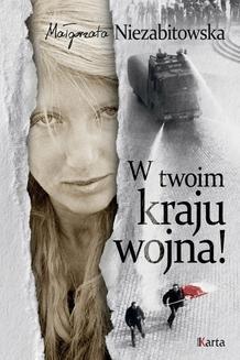 Chomikuj, ebook online W twoim kraju wojna!. Małgorzata Niezabitowska