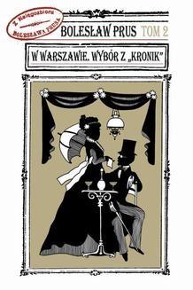 Chomikuj, ebook online W Warszawie. Wybór z Kronik T. 2. Bolesław Prus