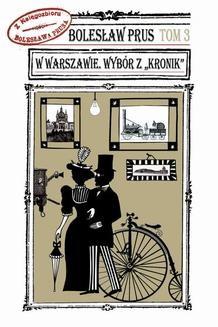 Chomikuj, ebook online W Warszawie. Wybór z Kronik T. 3. Bolesław Prus