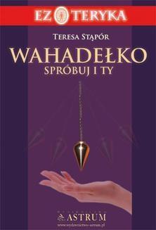 Chomikuj, ebook online Wahadełko. Spróbuj i Ty. Teresa Stąpór