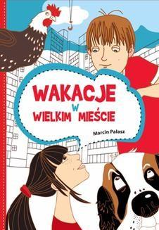 Chomikuj, ebook online Wakacje w wielkim mieście. Marcin Pałasz