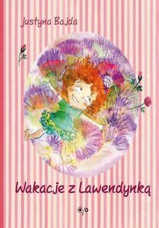 Chomikuj, ebook online Wakacje z Lawendynką. Justyna Bajda