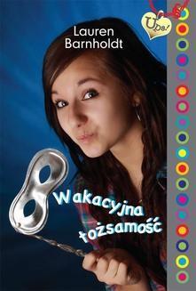 Chomikuj, ebook online Wakacyjna tożsamość. Lauren Barnholdt