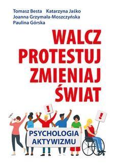 Chomikuj, ebook online Walcz, protestuj, zmieniaj świat!. Psychologia aktywizmu. Tomasz Besta