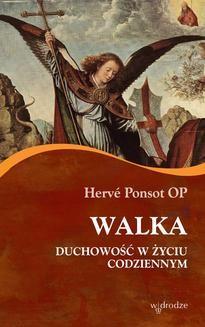 Chomikuj, ebook online Walka. Duchowość w życiu codziennym. Herve Ponsot