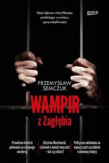 Chomikuj, ebook online Wampir z Zagłębia. Przemysław Semczuk