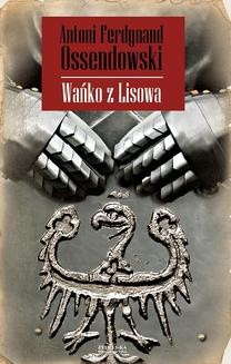 Chomikuj, ebook online Wańko z Lisowa. Antoni Ferdynand Ossendowski