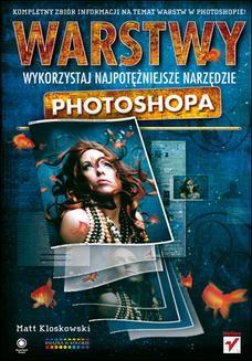 Chomikuj, ebook online Warstwy. Wykorzystaj najpotężniejsze narzędzie Photoshopa. Matt Kloskowski