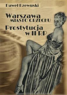 Chomikuj, ebook online Warszawa – miasto grzechu. Prostytucja w II RP. Paweł Rzewuski