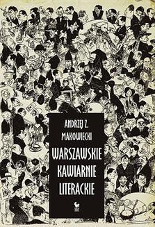 Chomikuj, ebook online Warszawskie kawiarnie literackie. Andrzej Z. Makowiecki