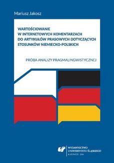 Chomikuj, ebook online Wartościowanie w internetowych komentarzach do artykułów prasowych dotyczących stosunków niemiecko-polskich. Próba analizy pragmalingwistycznej. Mariusz Jakosz