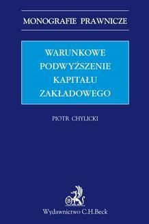 Chomikuj, pobierz ebook online Warunkowe podwyższenie kapitału zakładowego. Piotr Chylicki