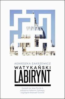 Chomikuj, ebook online Watykański labirynt. Agnieszka Zakrzewicz