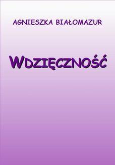 Chomikuj, ebook online Wdzięczność. Agnieszka Białomazur