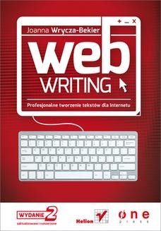 Ebook Webwriting. Profesjonalne tworzenie tekstów dla Internetu. Wydanie II zaktualizowane i poszerzone pdf