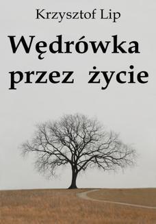 Chomikuj, ebook online Wędrówka przez życie. Krzysztof Lip