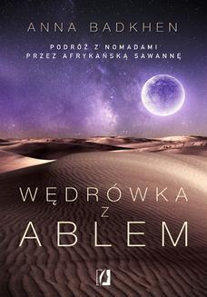 Ebook Wędrówka z Ablem. Podróż z nomadami przez afrykańską sawannę pdf
