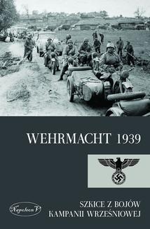 Ebook Wehrmacht 1939. Szkice z bojów kampanii wrześniowej pdf