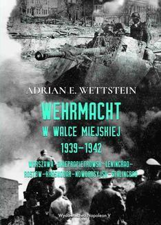 Chomikuj, ebook online Wehrmacht w walce miejskiej 1939-1942. Adrian E. Wettstein
