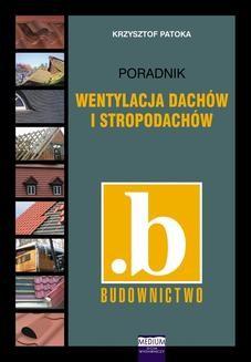 Chomikuj, ebook online Wentylacja dachów i stropodachów. Krzysztof Patoka