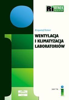 Chomikuj, ebook online Wentylacja i klimatyzacja laboratoriów. Krzysztof Kaiser
