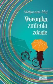 Chomikuj, ebook online Weronika zmienia zdanie. Małgorzata Maj