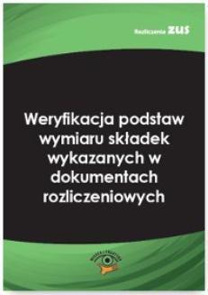 Chomikuj, pobierz ebook online Weryfikacja podstaw wymiaru składek wykazanych w dokumentach. Robert Łuczak