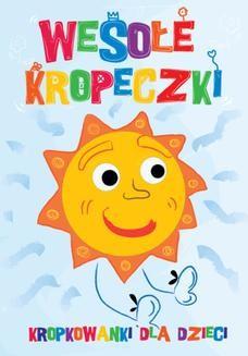 Chomikuj, ebook online Wesołe kropeczki. Kropkowanki dla dzieci. Marcin Szmandra