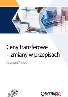 Chomikuj, ebook online Weszły w życie nowe przepisy dotyczące cen transferowych. Poznaj je. dr Katarzyna Trzpioła